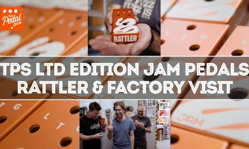 The TPS limited Rattler & That Pedal Show visit to the JAM pedals HQ!